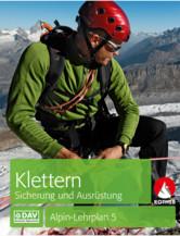 Alpin-Lehrplan 5: Klettern - Sicherung und Ausrüstung
