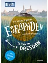 52 Eskapaden in und um Dresden