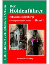 Höhlenführer Elbsandsteingebirge Band 1