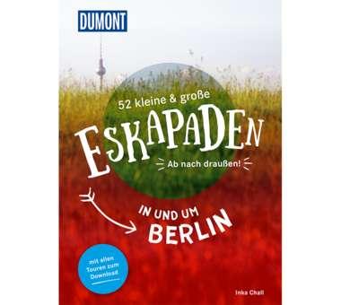 52 Eskapaden in und um Berlin
