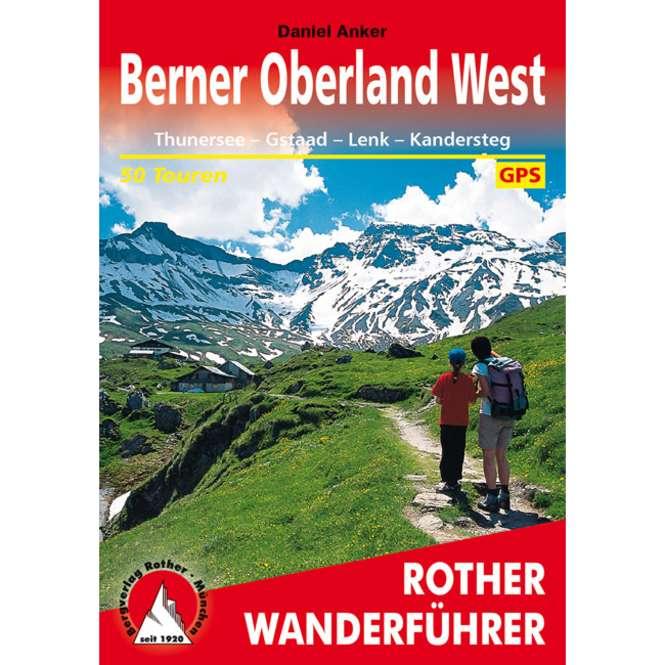 Rother Bergverlag Wanderführer Berner Oberland West