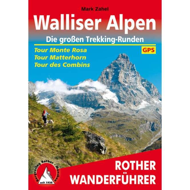 Bergverlag Rother Walliser Alpen. Die großen Trekking-Runden