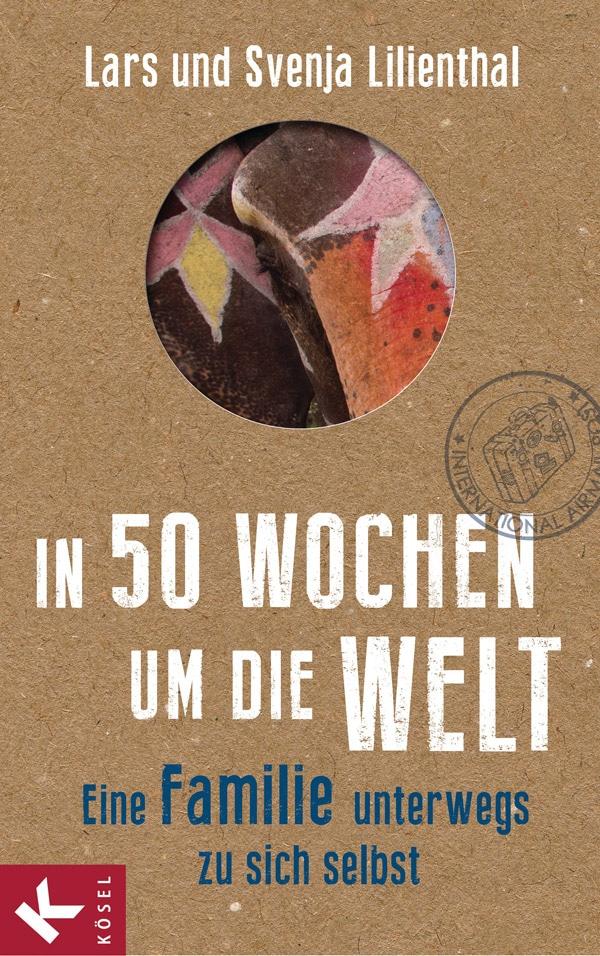 In 50 Wochen um die Welt von Lars Lilienthal
